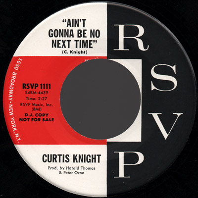 Curtis Knight - Ain't Gonna Be No Next Time